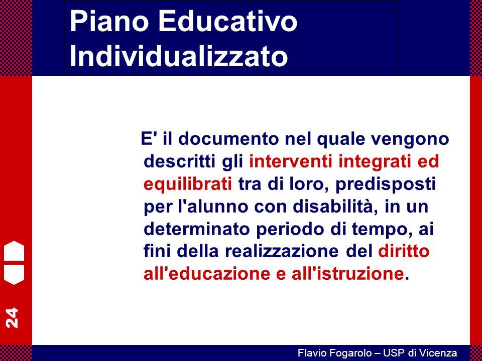 24 Flavio Fogarolo – USP di Vicenza E' il documento nel quale vengono descritti gli interventi integrati ed equilibrati tra di loro, predisposti per l