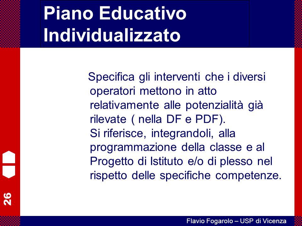 26 Flavio Fogarolo – USP di Vicenza Specifica gli interventi che i diversi operatori mettono in atto relativamente alle potenzialità già rilevate ( ne