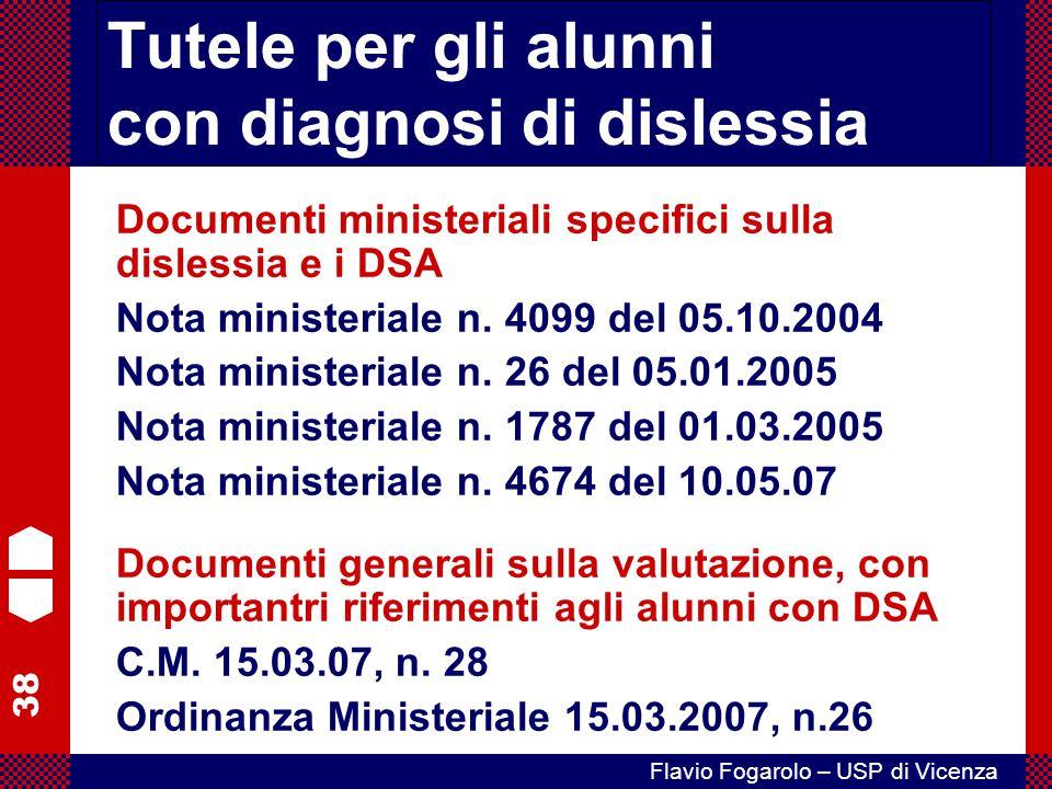 38 Flavio Fogarolo – USP di Vicenza Tutele per gli alunni con diagnosi di dislessia Documenti ministeriali specifici sulla dislessia e i DSA Nota mini