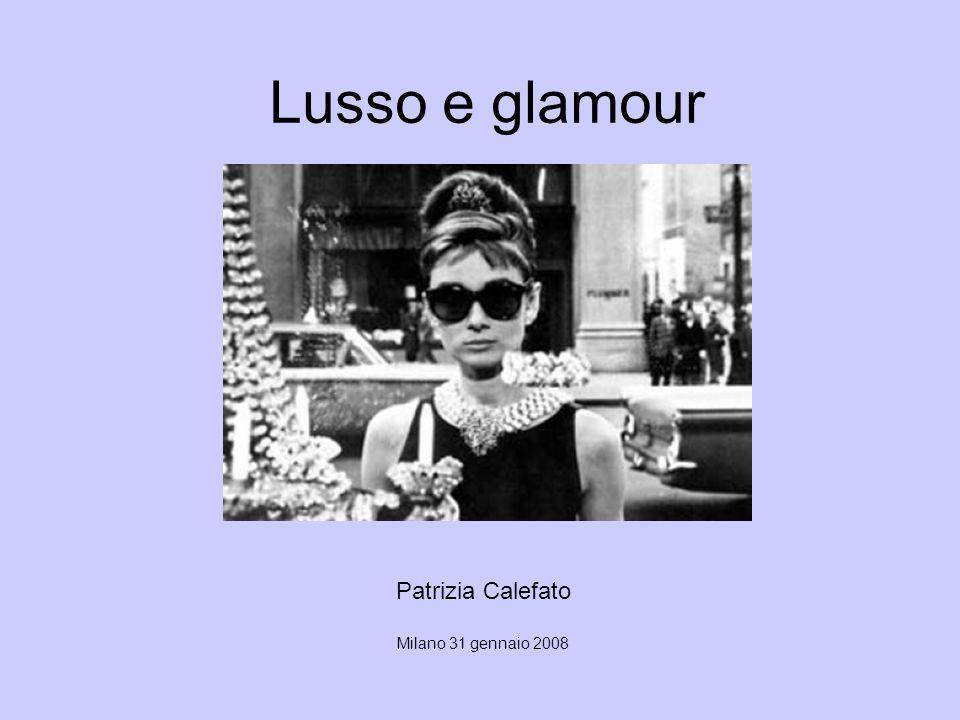 Lusso e glamour Patrizia Calefato Milano 31 gennaio 2008