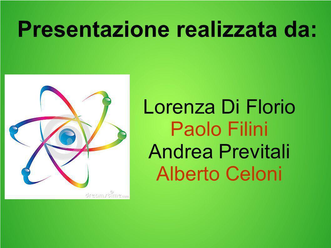 Lorenza Di Florio Paolo Filini Andrea Previtali Alberto Celoni Presentazione realizzata da:
