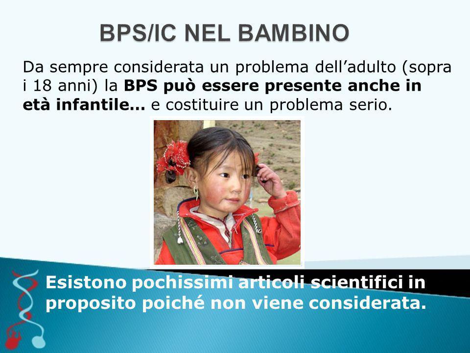 Da sempre considerata un problema dell'adulto (sopra i 18 anni) la BPS può essere presente anche in età infantile… e costituire un problema serio.
