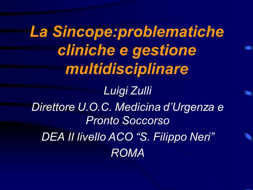 La Sincope:problematiche cliniche e gestione multidisciplinare Luigi Zulli Direttore U.O.C.
