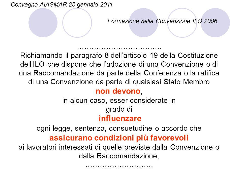 …………………………….. Richiamando il paragrafo 8 dell'articolo 19 della Costituzione dell'ILO che dispone che l'adozione di una Convenzione o di una Raccomand
