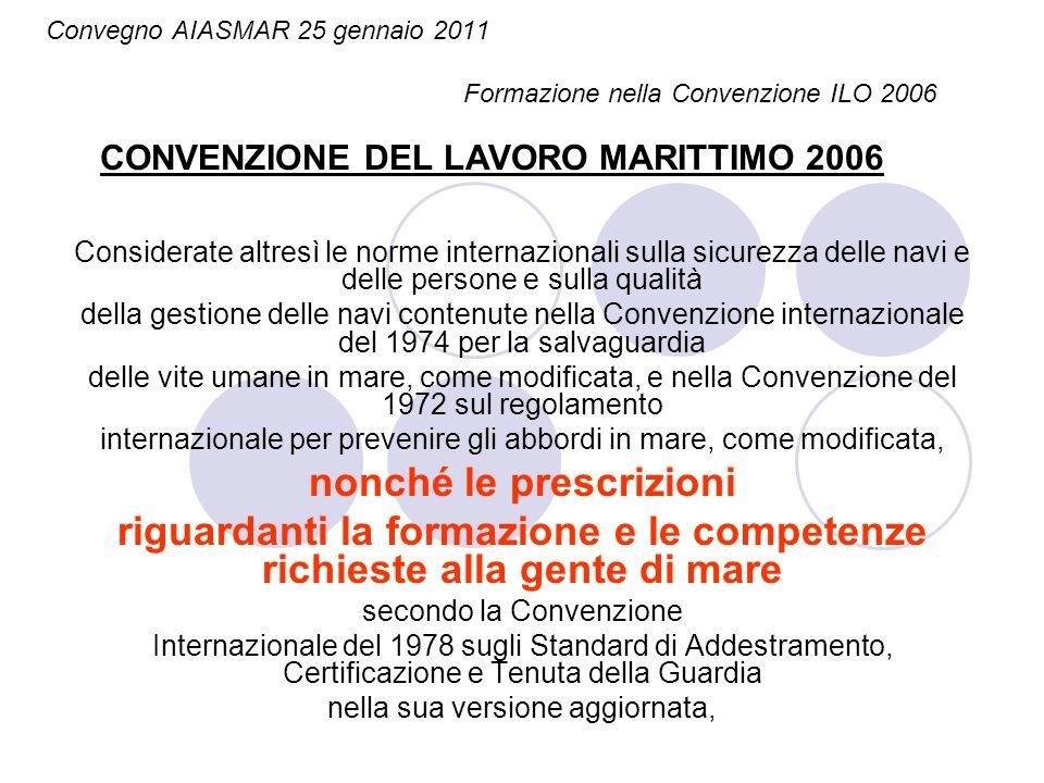 Convegno AIASMAR 25 gennaio 2011 Formazione nella Convenzione ILO 2006 Regola 3.2 – Alimentazione e servizio di ristorazione Linea guida B3.2.2 – Cuochi di bordo Standard A3.2 Alimentazione e servizio di ristorazione