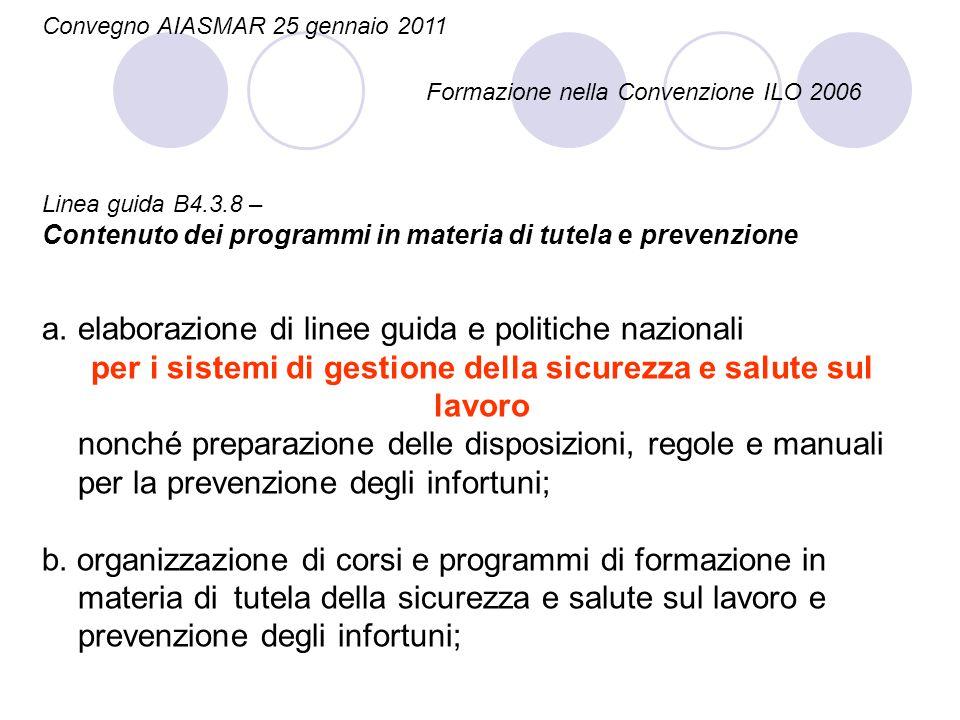Linea guida B4.3.8 – Contenuto dei programmi in materia di tutela e prevenzione a.elaborazione di linee guida e politiche nazionali per i sistemi di g