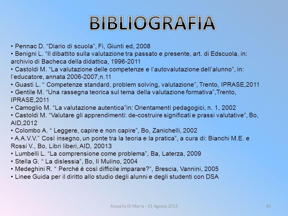 """Rossella Di Maria - 31 Agosto 201345 Pennac D. """"Diario di scuola"""", Fi, Giunti ed, 2008 Benigni L. """"Il dibattito sulla valutazione tra passato e presen"""