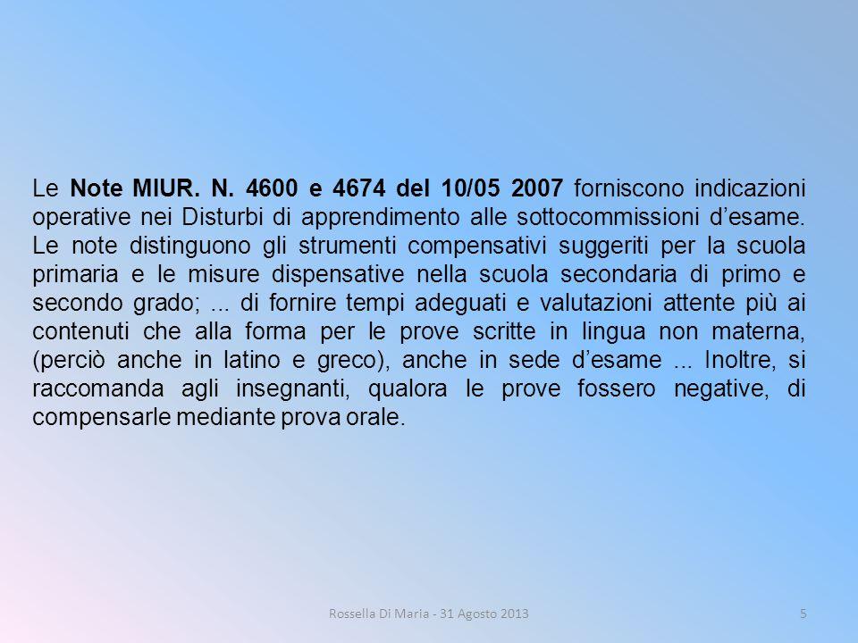 5 Le Note MIUR. N. 4600 e 4674 del 10/05 2007 forniscono indicazioni operative nei Disturbi di apprendimento alle sottocommissioni d'esame. Le note di