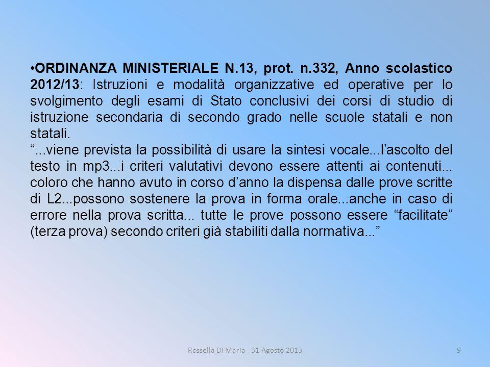 9 ORDINANZA MINISTERIALE N.13, prot. n.332, Anno scolastico 2012/13: Istruzioni e modalità organizzative ed operative per lo svolgimento degli esami d
