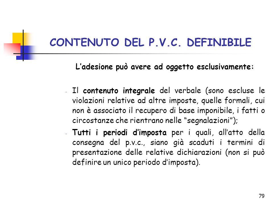 79 CONTENUTO DEL P.V.C. DEFINIBILE L'adesione può avere ad oggetto esclusivamente: - Il contenuto integrale del verbale (sono escluse le violazioni re