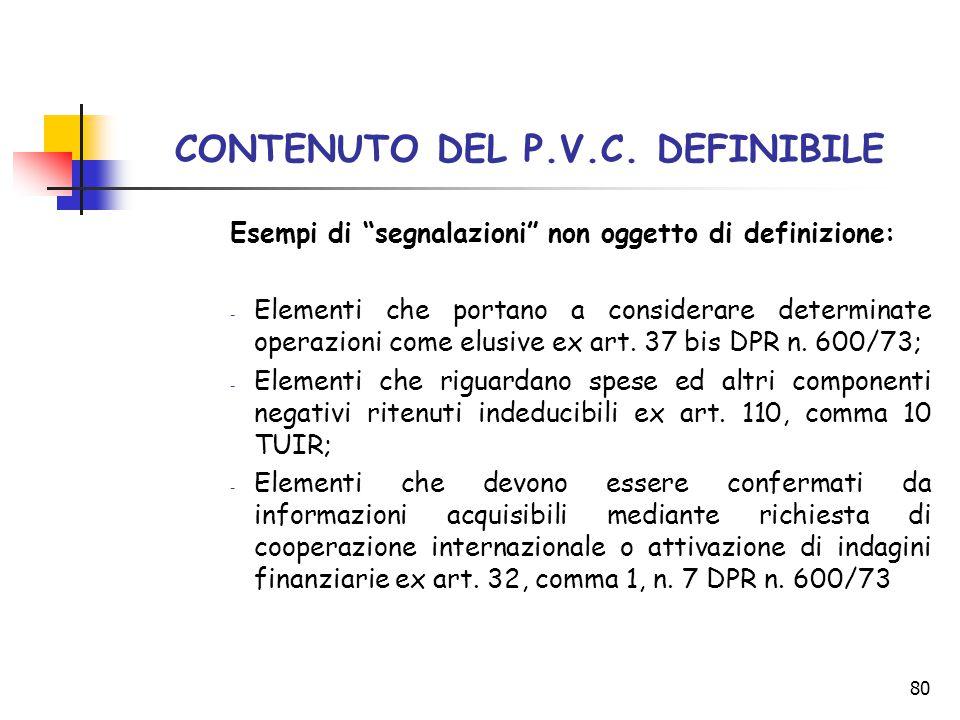 """80 CONTENUTO DEL P.V.C. DEFINIBILE Esempi di """"segnalazioni"""" non oggetto di definizione: - Elementi che portano a considerare determinate operazioni co"""