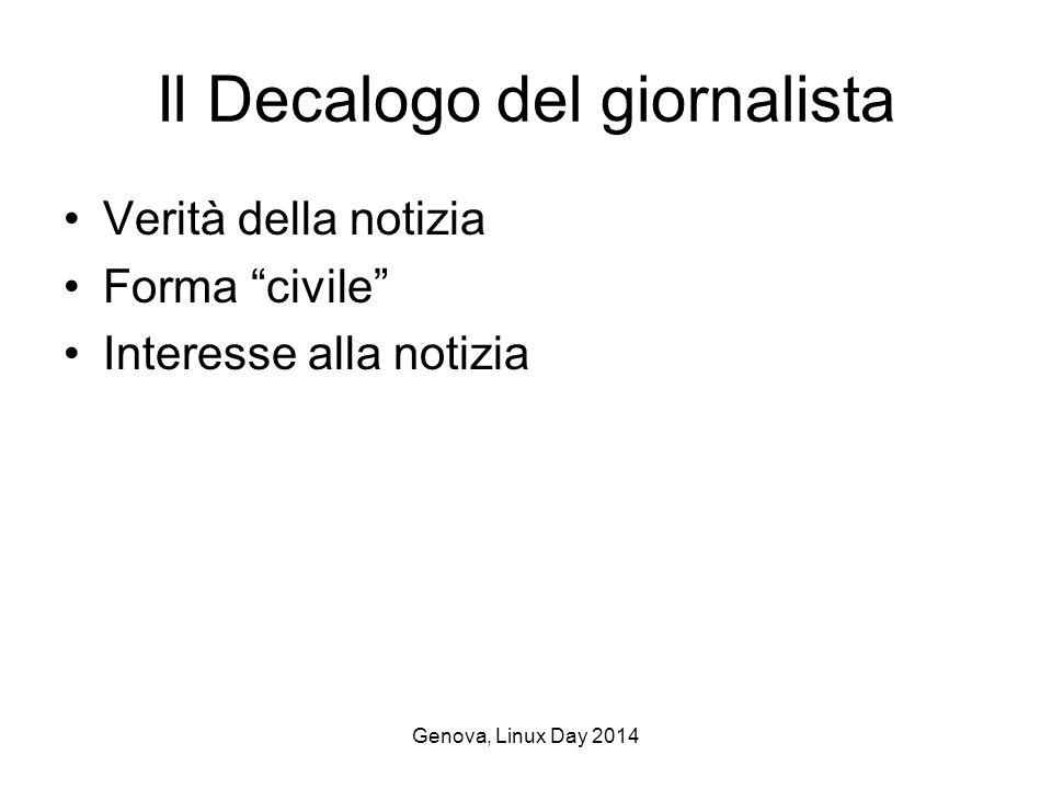 Genova, Linux Day 2014 Il Decalogo del giornalista Verità della notizia Forma civile Interesse alla notizia