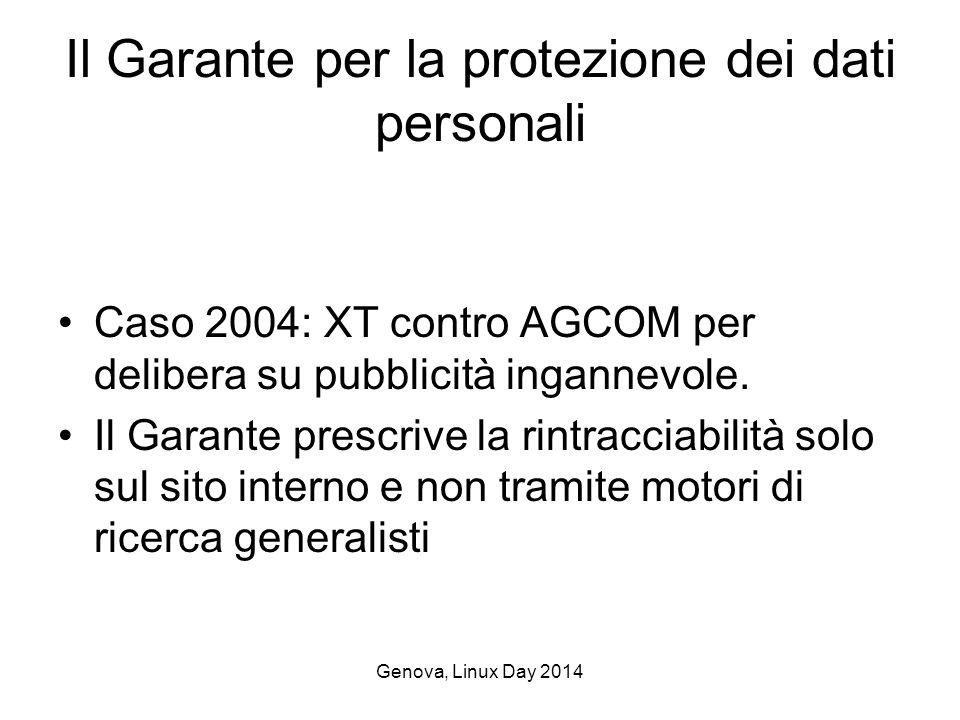 Genova, Linux Day 2014 Il Garante per la protezione dei dati personali Caso 2004: XT contro AGCOM per delibera su pubblicità ingannevole.