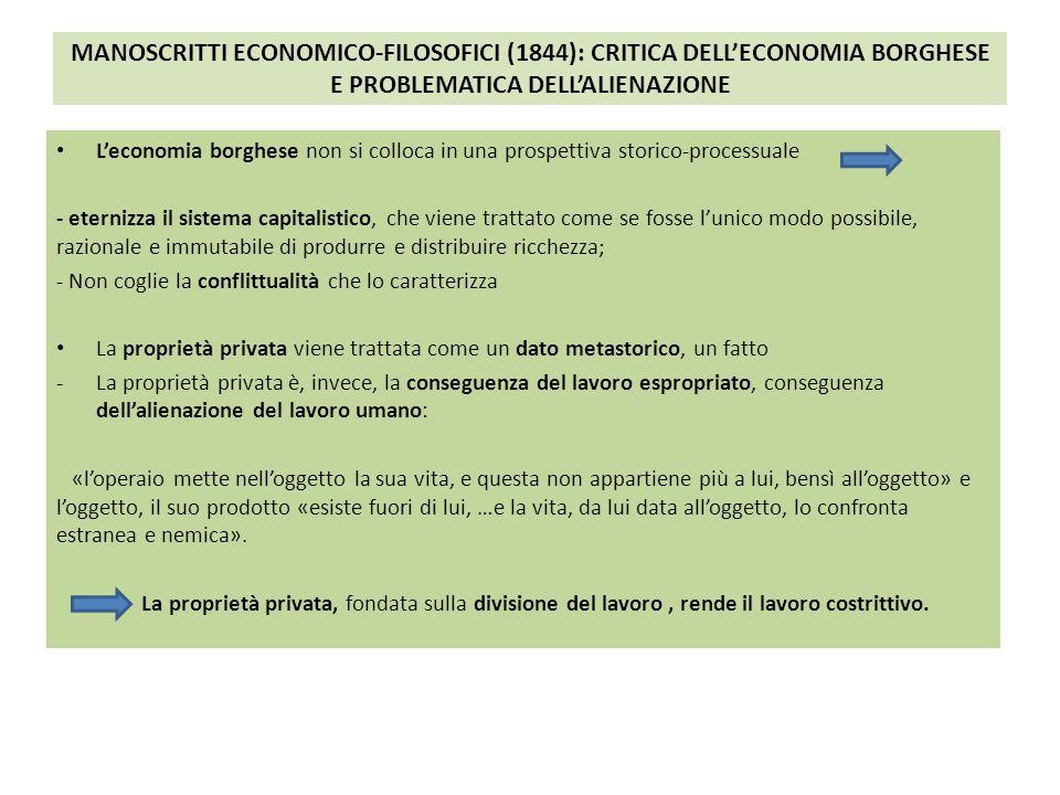 MANOSCRITTI ECONOMICO-FILOSOFICI (1844): CRITICA DELL'ECONOMIA BORGHESE E PROBLEMATICA DELL'ALIENAZIONE L'economia borghese non si colloca in una pros