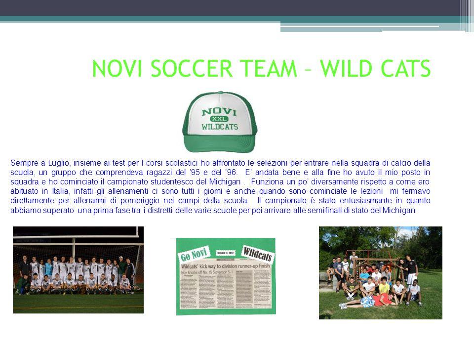 NOVI SOCCER TEAM – WILD CATS Sempre a Luglio, insieme ai test per I corsi scolastici ho affrontato le selezioni per entrare nella squadra di calcio della scuola, un gruppo che comprendeva ragazzi del '95 e del '96.