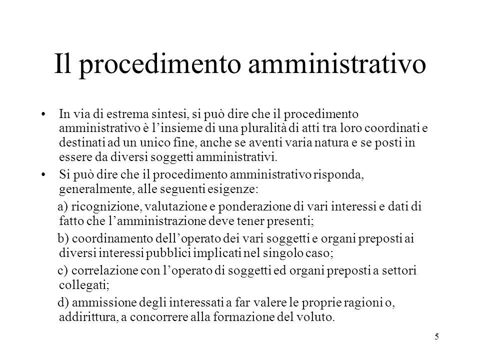 5 Il procedimento amministrativo In via di estrema sintesi, si può dire che il procedimento amministrativo è l'insieme di una pluralità di atti tra lo
