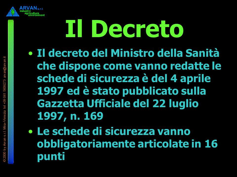 © 2000 by Arvan s.r.l. Mira–Venezia tel +39 041 5609273 arvan@arvan.it Il Decreto Il decreto del Ministro della Sanità che dispone come vanno redatte