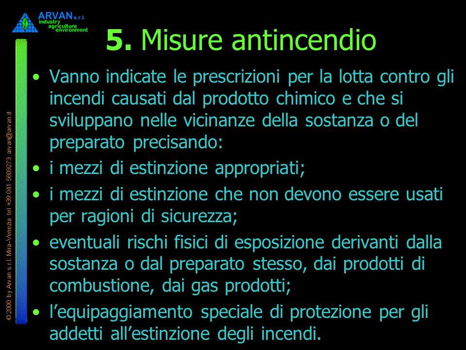 © 2000 by Arvan s.r.l. Mira–Venezia tel +39 041 5609273 arvan@arvan.it 5. Misure antincendio Vanno indicate le prescrizioni per la lotta contro gli in