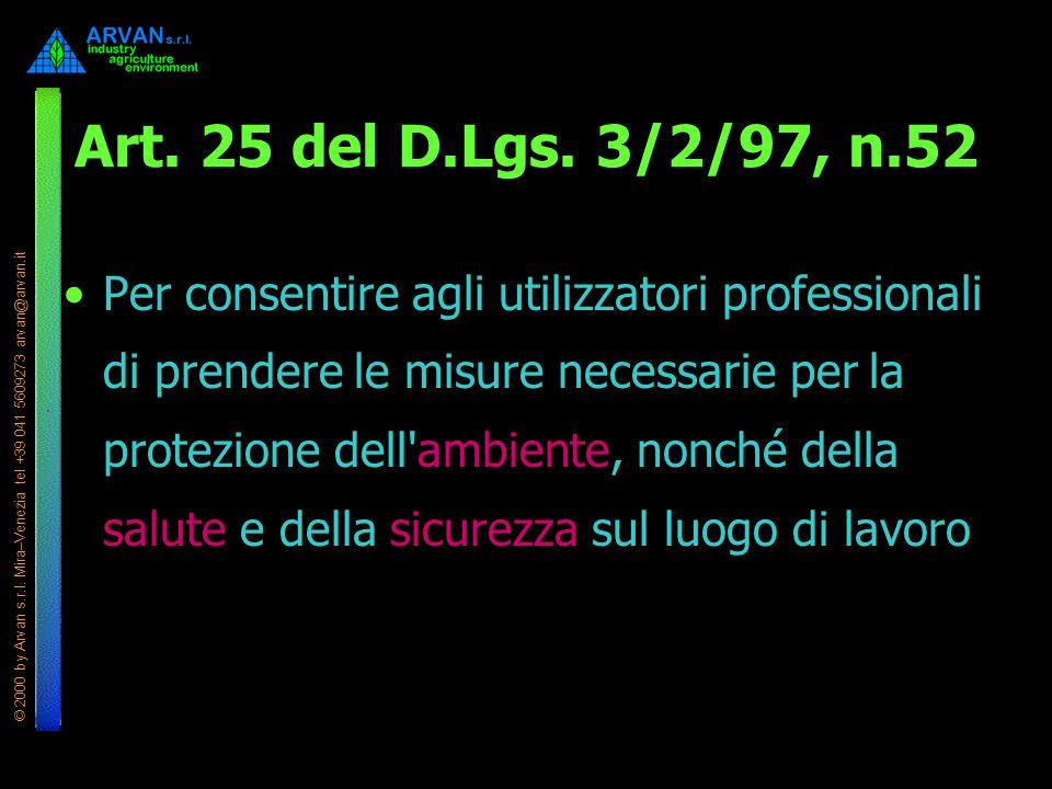 © 2000 by Arvan s.r.l. Mira–Venezia tel +39 041 5609273 arvan@arvan.it Art. 25 del D.Lgs. 3/2/97, n.52 Per consentire agli utilizzatori professionali