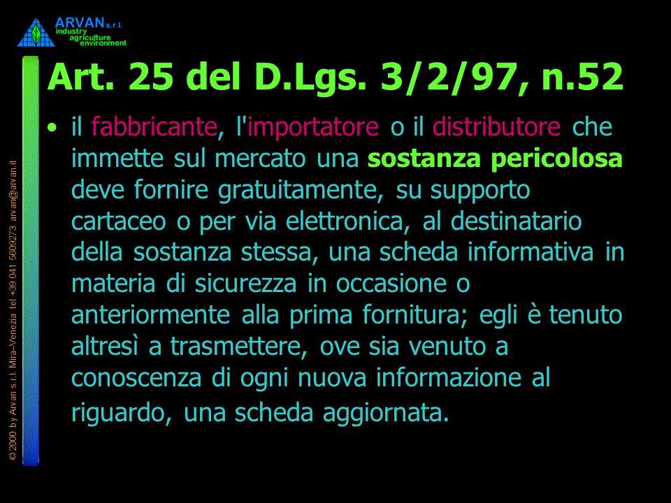 © 2000 by Arvan s.r.l. Mira–Venezia tel +39 041 5609273 arvan@arvan.it Art. 25 del D.Lgs. 3/2/97, n.52 il fabbricante, l'importatore o il distributore