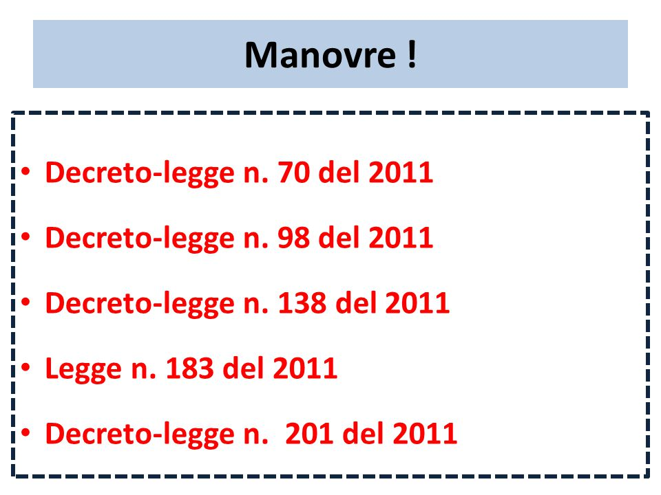 Manovre (bis) .Decreto-legge n. 216 del 2011 Decreto-legge n.