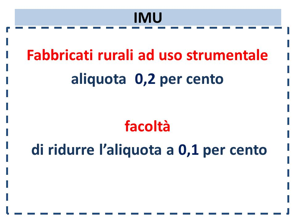 IMU Fabbricati rurali ad uso strumentale aliquota 0,2 per cento facoltà di ridurre l'aliquota a 0,1 per cento