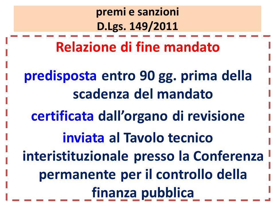 premi e sanzioni D.Lgs. 149/2011 Relazione di fine mandato predisposta entro 90 gg.