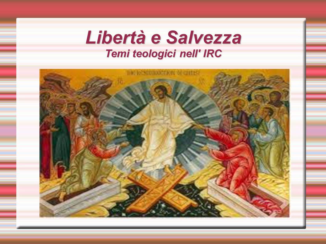 Libertà e Salvezza Temi teologici nell' IRC