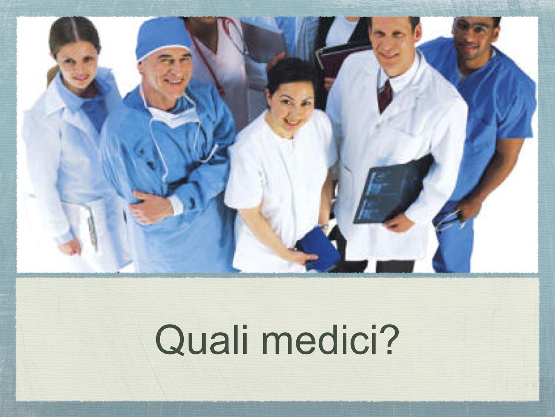 Quali medici?