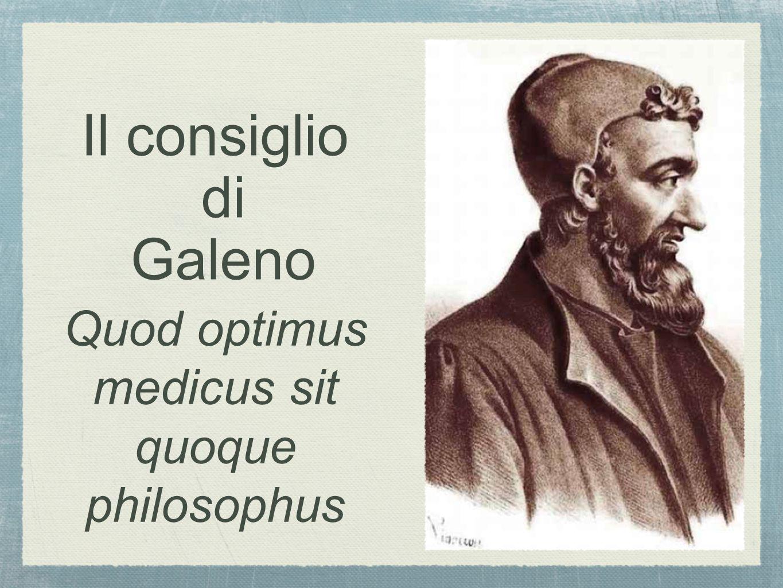 Il consiglio di Galeno Quod optimus medicus sit quoque philosophus