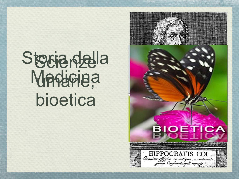 Storia della Medicina Scienze umane, bioetica