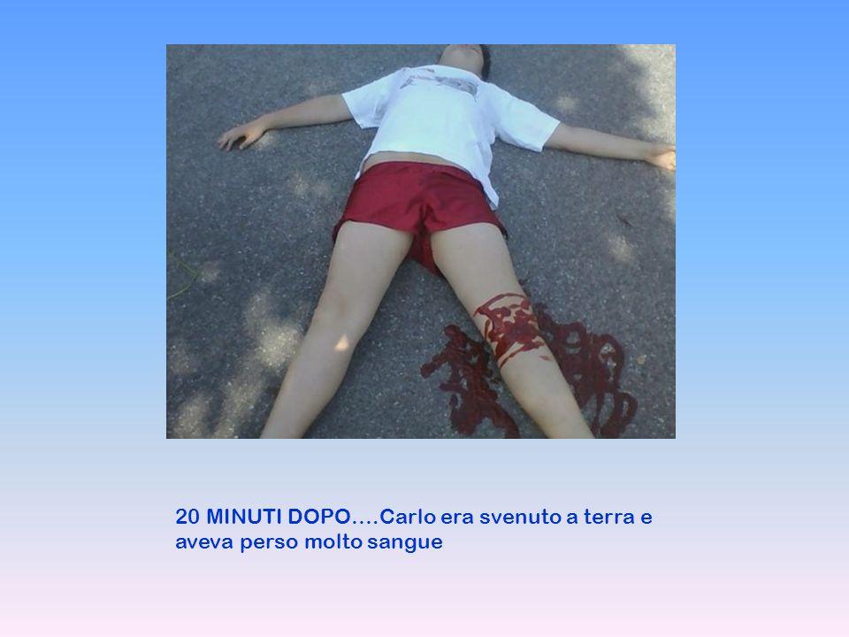 20 MINUTI DOPO….Carlo era svenuto a terra e aveva perso molto sangue