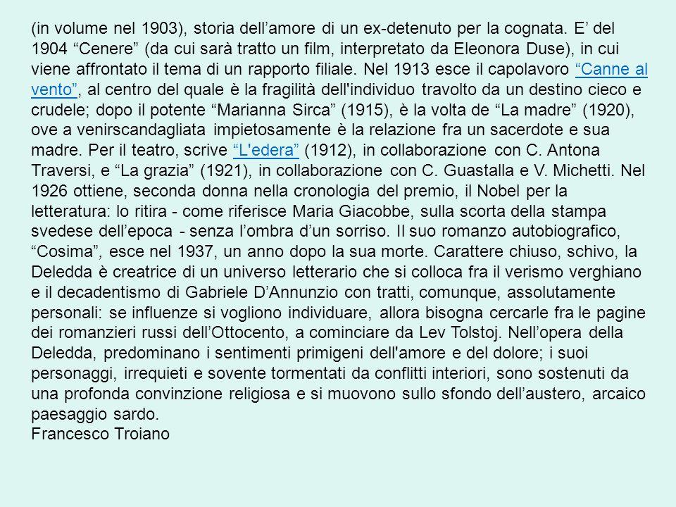 (in volume nel 1903), storia dell'amore di un ex-detenuto per la cognata.