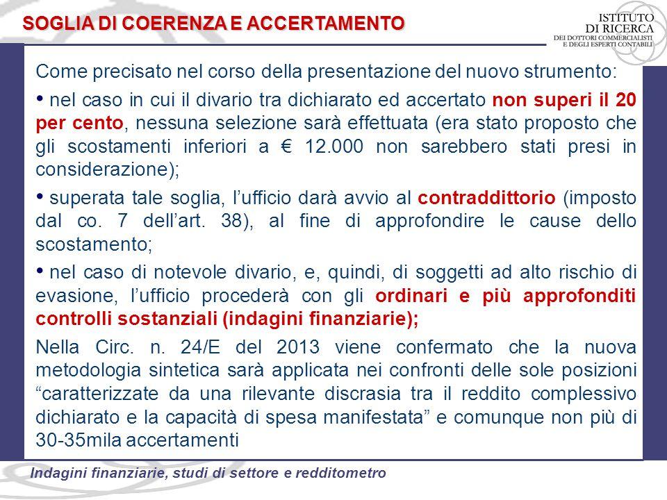 31 Indagini finanziarie, studi di settore e redditometro Come precisato nel corso della presentazione del nuovo strumento: nel caso in cui il divario