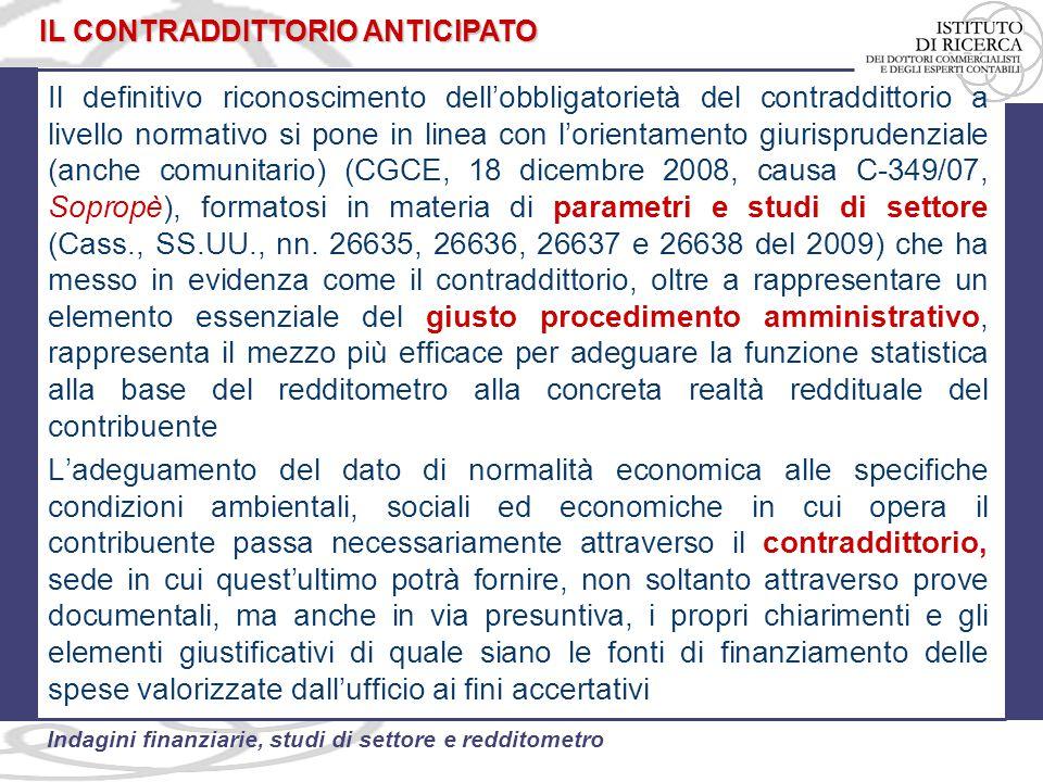43 Indagini finanziarie, studi di settore e redditometro Il definitivo riconoscimento dell'obbligatorietà del contraddittorio a livello normativo si p