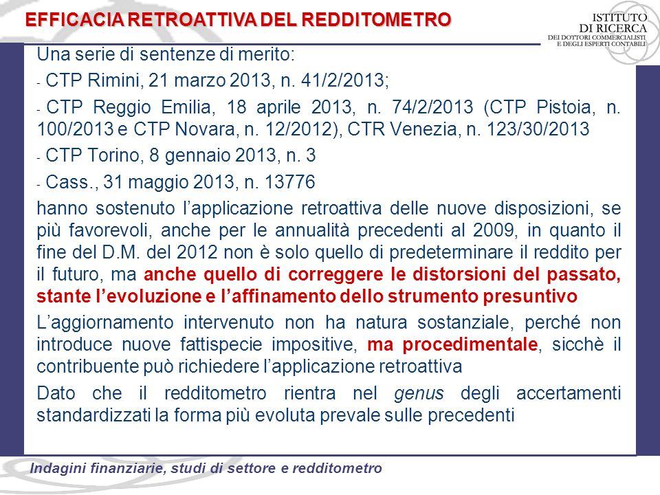 50 Indagini finanziarie, studi di settore e redditometro Una serie di sentenze di merito: - CTP Rimini, 21 marzo 2013, n. 41/2/2013; - CTP Reggio Emil