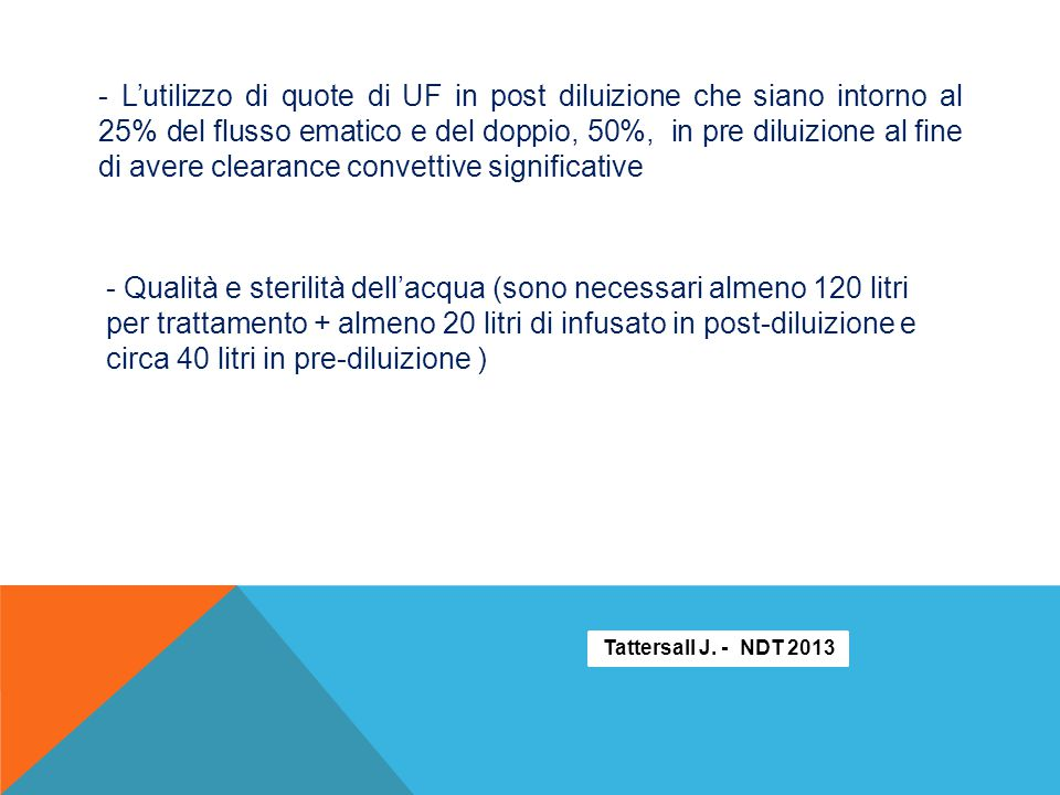 - L'utilizzo di quote di UF in post diluizione che siano intorno al 25% del flusso ematico e del doppio, 50%, in pre diluizione al fine di avere clear