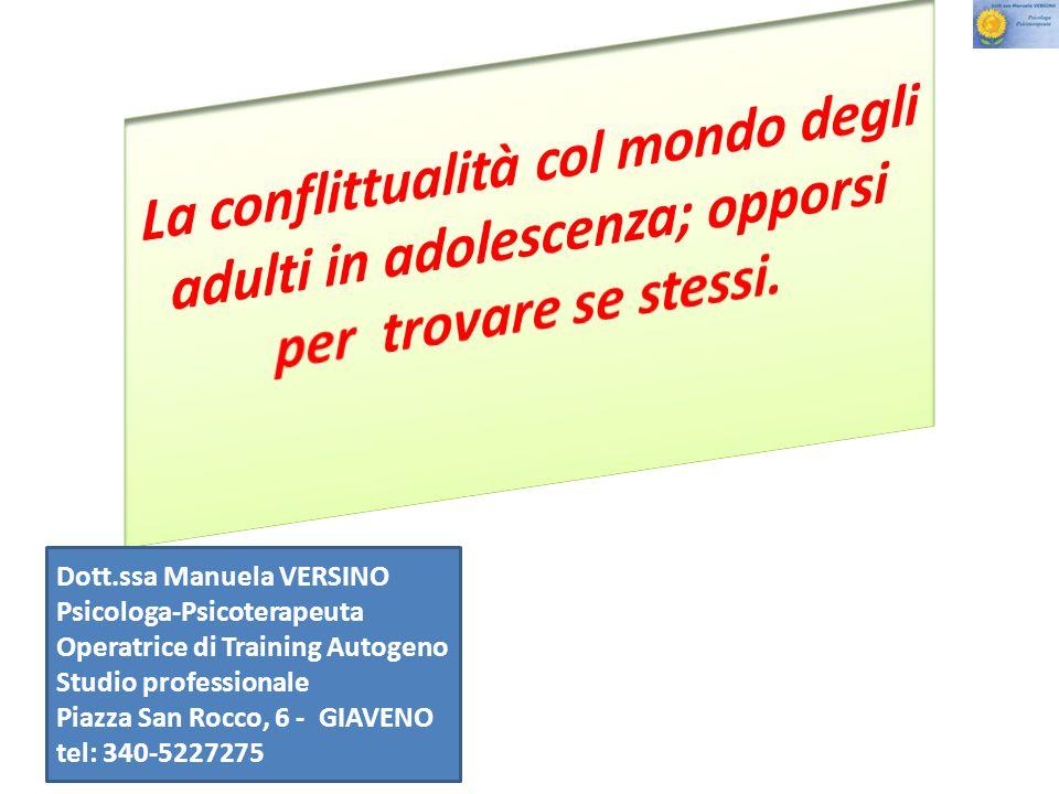 Dott.ssa Manuela VERSINO Psicologa-Psicoterapeuta Operatrice di Training Autogeno Studio professionale Piazza San Rocco, 6 - GIAVENO tel: 340-5227275