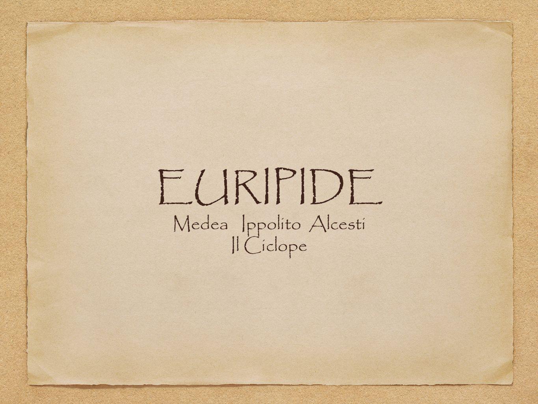 EURIPIDE Medea Ippolito Alcesti Il Ciclope