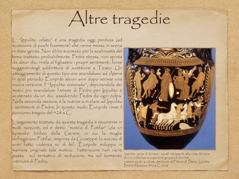 Altre tragedie L' ''Ippolito velato'' è una tragedia oggi perduta (ad eccezione di pochi frammenti) che venne messa in scena in data ignota.