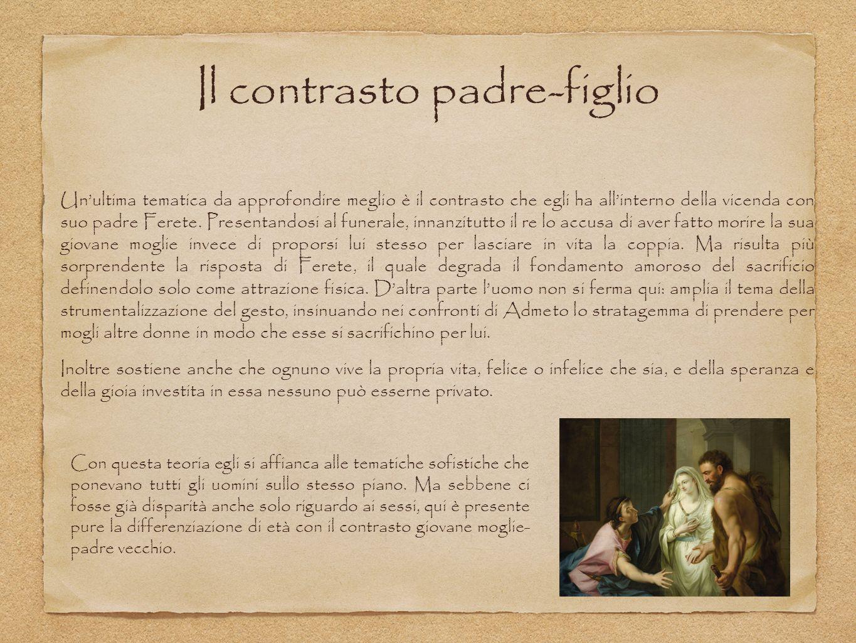 Il contrasto padre-figlio Un'ultima tematica da approfondire meglio è il contrasto che egli ha all'interno della vicenda con suo padre Ferete. Present
