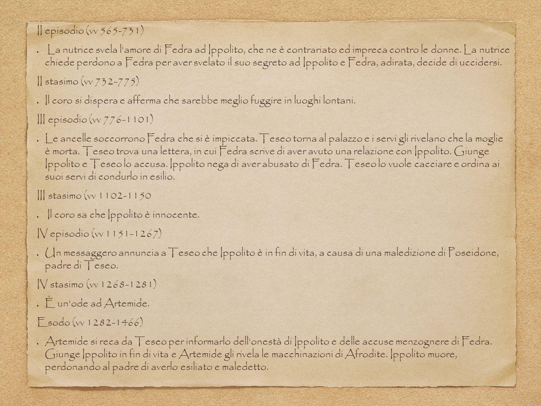 II episodio (vv 565-731) La nutrice svela l'amore di Fedra ad Ippolito, che ne è contrariato ed impreca contro le donne. La nutrice chiede perdono a F