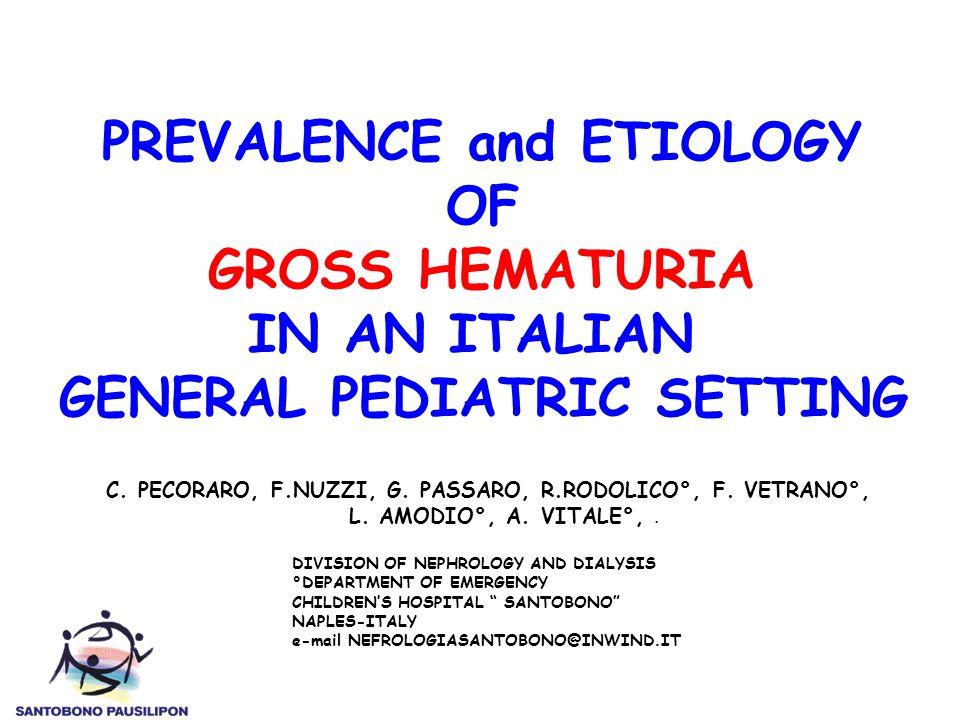 PREVALENCE and ETIOLOGY OF GROSS HEMATURIA IN AN ITALIAN GENERAL PEDIATRIC SETTING C.