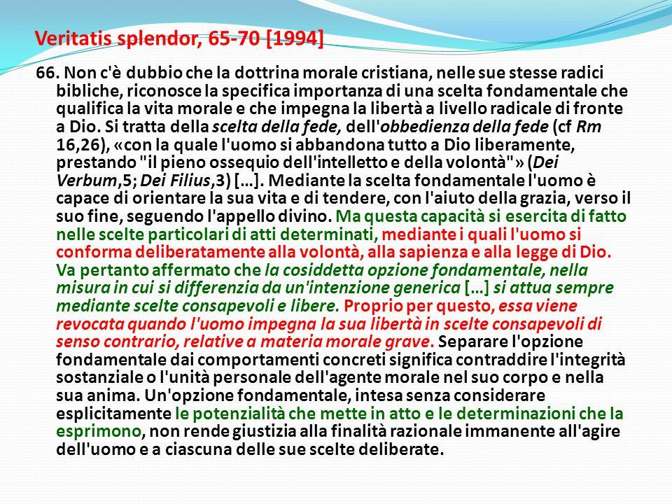 Veritatis splendor, 65-70 [1994] 66.