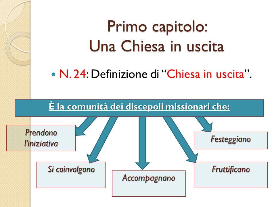 Primo capitolo: Una Chiesa in uscita N.24: Definizione di Chiesa in uscita .
