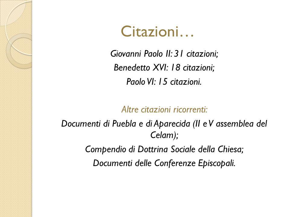 Giovanni Paolo II: 31 citazioni; Benedetto XVI: 18 citazioni; Paolo VI: 15 citazioni.