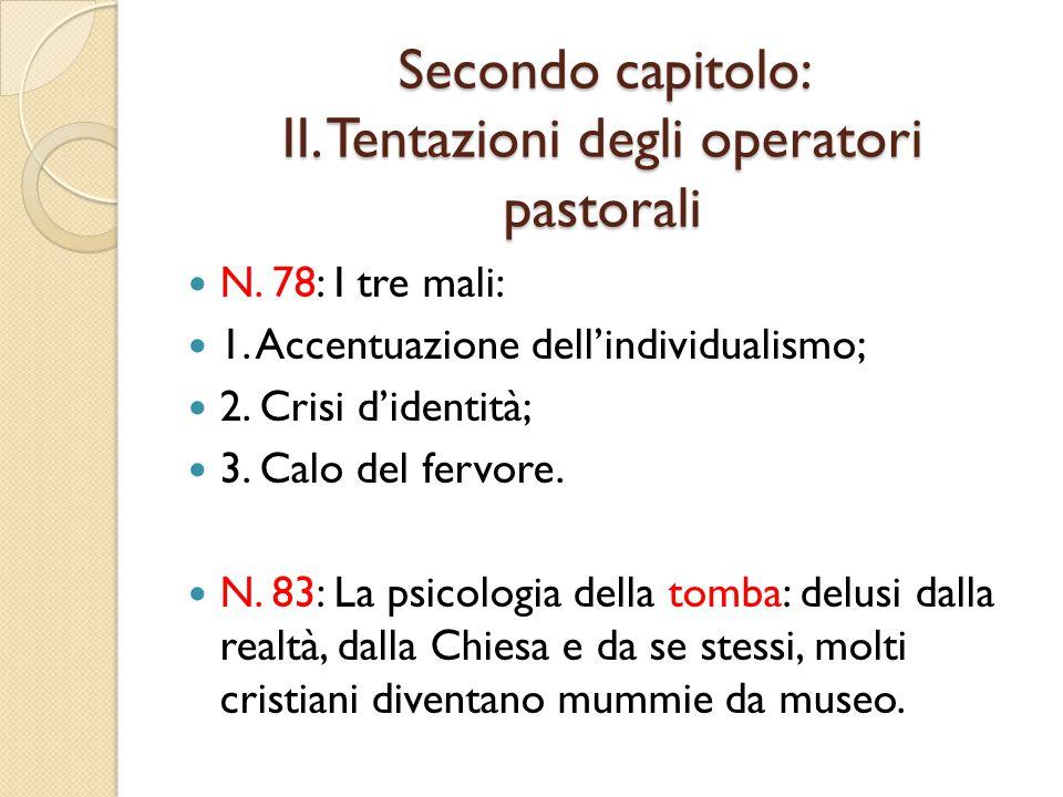 Secondo capitolo: II.Tentazioni degli operatori pastorali N.