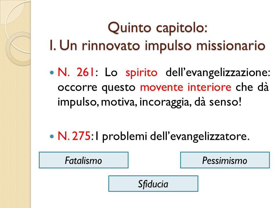 Quinto capitolo: I.Un rinnovato impulso missionario N.