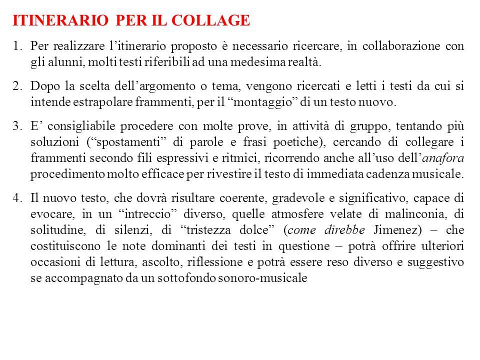ITINERARIO PER IL COLLAGE 1.Per realizzare l'itinerario proposto è necessario ricercare, in collaborazione con gli alunni, molti testi riferibili ad una medesima realtà.