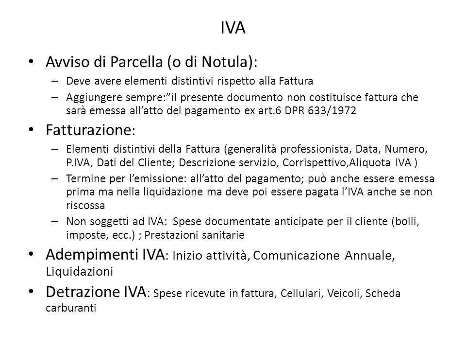 """IVA Avviso di Parcella (o di Notula): – Deve avere elementi distintivi rispetto alla Fattura – Aggiungere sempre:""""il presente documento non costituisc"""
